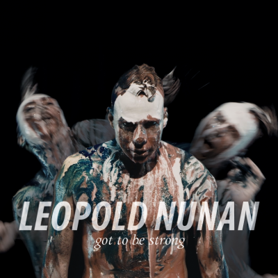 Leopold Nunan - Got to be Strong